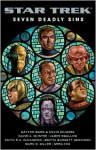 Star Trek: Seven Deadly Sins - Margaret Clark, Marc D. Giller, Greg Cox, Dayton Ward, Kevin Dilmore, David A. McIntee, James Swallow, Keith R.A. DeCandido, Britta Burdett Dennison