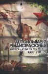 Autonomias y Emancipaciones: America Latina en Movimiento - Raul Zibechi