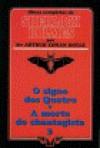 O Signo dos Quatro e A Morte Chantagista - Arthur Conan Doyle