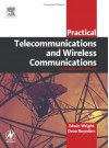 Practical Telecommunications and Wireless Communications: For Business and Industry - Edwin Wright, Deon Reynders