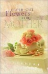 Fresh-Cut Flowers for Mother - Jack Countryman, Terri Gibbs