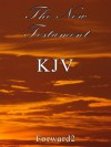 The New Testament (KJV) (with book, chapter and verse navigation) - very easy to navigate - Anonymous Anonymous, Forward2