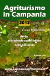 Agriturismo in Campania 2012 - Guida alle aziende agrituristiche della Campania (Italian Edition) - Sergio Palumbo
