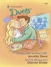 Desperately Seeking Sully / Isn't It Romantic? (Harlequin Duets, #106) - Jennifer Drew, Dianne Drake