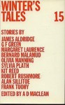 Winter's Tales 15 - A.D. MacLean, James Aldridge, Frank Tuohy, G.F. Green, Margaret Laurence, Bernard Malamud, Olivia Manning, Sylvia Plath, Kit Reed, Robert Rushmore, Alan Sillitoe