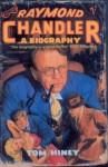 Raymond Chandler: A Biography - Tom Hiney