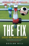 The Fix: Soccer and Organized Crime - Declan Hill
