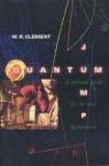 Quantum Jump - W.R. Clement