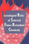 Toxicological Risks of Selected Flame-Retardant Chemicals - Subcommittee on Flame-Retardant Chemical, Committee on Toxicology, Board on Environmental Studies and Toxicology, National Research Council