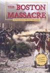 The Boston Massacre: An Interactive History Adventure - Elizabeth Raum