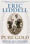 Eric Liddell: Pure Gold - David McCasland