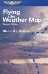 Flying the Weather Map - Richard L. Collins