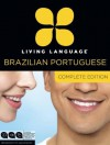 Living Language Brazilian Portuguese, Complete Edition: Beginner through advanced course, including 3 coursebooks, 9 audio CDs, and free online learning - Living Language, Dulce Marcello