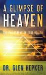 A Glimpse of Heaven - Dr. Glen Hepker