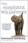 The Elephant Whisperer - Lawrence Anthony, Graham Spence