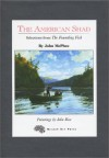 The American Shad: Selections from the Founding Fish - John McPhee, John Rice
