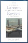 The Larcom Review: A Journal of the Arts and Literature of New England - Susan Oleksiw, Rae Francoeur, Ann Perrott