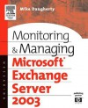 Monitoring and Managing Microsoft Exchange Server 2003 - Mike Daugherty