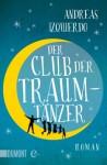 Der Club der Traumtänzer: Roman (Taschenbücher) - Andreas Izquierdo