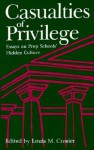 Casualties of Privilege: Essays on Prep Schools' Hidden Culture - Louis M. Crosier