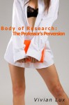 Body of Research: The Professor's Perversion (Mind Control, MMF, Bisexual, Threesome, Menage a trois) - Vivian Lux