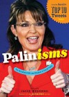 Palinisms: The Accidental Wit and Wisdom of Sarah Palin - Jacob Weisberg