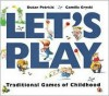 Let's Play: Traditional Games of Childhood - Camilla Gryski, Dusan Petricic