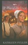 A Man Of His Word (Christian Romance Series) - Kathleen Fuller