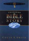 Unlocking the Bible Story: New Testament Study Guide 1 - Colin S. Smith