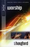 Explaining Worship (The Explaining Series) - Jack W. Hayford