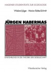 Jürgen Habermas : Einführung in die Theorie der Gesellschaft - Wieland Jäger