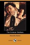 The Corsican Brothers (Dodo Press) - Alexandre Dumas