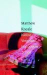Kleine Vergehen in üppigen Zeiten - Matthew Kneale, Regina Rawlinson
