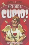 Nice Shot, Cupid! - Kate McMullan, Denis Zilber