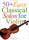 50] Easy Classical Solos for Violin - Music Sales Corp., Carolyn B. Mitchell
