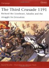 The Third Crusade 1191: Richard the Lionheart, Saladin and the battle for Jerusalem - David Nicolle, Christa Hook