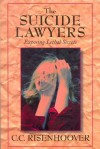 Suicide Lawyers: Exposing Lethal Secrets - C.C. Risenhoover