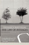 The Law of Averages: New and Selected Stories - Frederick Barthelme