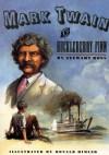 Mark Twain and Huckleberry Finn - Stewart Ross, Ronald Himler