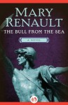 The Bull from the Sea (Thesus, #2) - Mary Renault