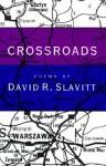 Crossroads: Poems - David R. Slavitt