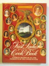 First Ladies Cookbook: Favorite Recipes of all the Presidents of the United States - Robert H. Doherty, Margaret Brown Klapthor, Dione Lucas, Pat Ayres, George Geygan