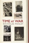 Time at War - Nicholas Mosley