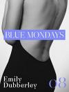 Blue Mondays - 8 (Narrativa Nord) - Emily Dubberley, Anna Ricci