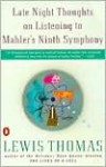 Late Night Thoughts on Listening to Mahler's Ninth Symphony - Lewis Thomas
