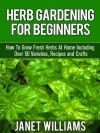 Herb Gardening For Beginners - Janet Williams