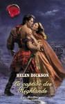 La captive des Highlands (Harlequin Les Historiques) (French Edition) - Helen Dickson, Blanche Verney