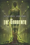 The Gardener [With Earbuds] (Book and Toy) - S.A. Bodeen