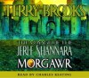 The Voyage of the Jerle Shannara: Morgawr (Audio) - Terry Brooks, Charles Keating