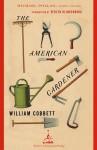 The American Gardener - William Cobbett, Michael Pollan, Verlyn Klinkenborg